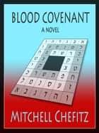 Blood Covenant ebook by Mitchell Chefitz