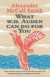 What W. H. Auden Can Do for You ebook by Alexander McCall Smith