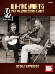 Old-Time Favorites for Clawhammer Banjo ebook by Dan Levenson
