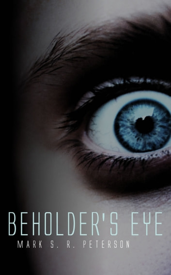 Beholder's Eye: A Thriller Novel (Central Division Series, Book 1) ebook by Mark S. R. Peterson