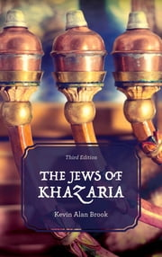 The Jews of Khazaria ebook by Kevin Alan Brook