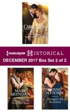 Harlequin Historical December 2017 - Box Set 2 of 2 - The Rancher's Inconvenient Bride\Rescued by the Forbidden Rake\Besieged and Betrothed ebook by Carol Arens, Mary Brendan, Jenni Fletcher