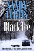 Black Ice ebook by Sandy Curtis
