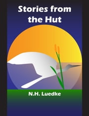 Stories from the Hut ebook by N.H. Luedke