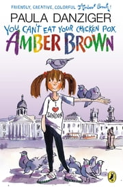 You Can't Eat Your Chicken Pox, Amber Brown ebook by Paula Danziger,Tony Ross
