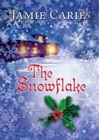 The Snowflake ebook by Jamie Carie