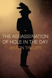 The Assassination of Hole in the Day ebook by Anton Treuer