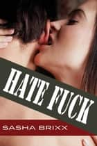Hate Fuck ebook by Sasha Brixx