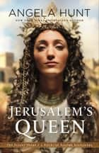 Jerusalem's Queen (The Silent Years Book #3) - A Novel of Salome Alexandra eBook by Angela Hunt