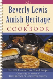 Beverly Lewis Amish Heritage Cookbook, The ebook by Beverly Lewis