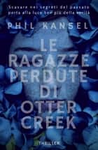 Le ragazze perdute di Otter Creek eBook by Phil Kansel