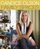 Candice Olson Family Spaces ebook by Candice Olson