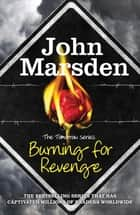 Burning for Revenge - Book 5 eBook by John Marsden