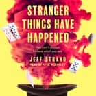 Stranger Things Have Happened audiobook by Jeff Strand