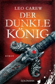 Der dunkle König - Under the Northern Sky 2 - Roman eBook by Leo Carew, Wolfgang Thon