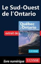 Le Sud-Ouest de l'Ontario ebook by Collectif Ulysse, Collectif
