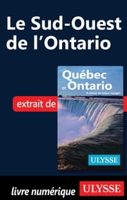 Le Sud-Ouest de l'Ontario ebook by Collectif Ulysse,Collectif