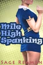 Mile High Spanking ebook by Sage Reamen