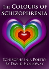 The Colours of Schizophrenia ebook by David Holloway