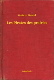 Les Pirates des prairies ebook by Kobo.Web.Store.Products.Fields.ContributorFieldViewModel