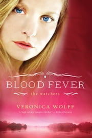 Blood Fever ebook by Veronica Wolff