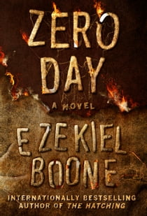 Zero Day - The Hatching Series, Book 3 ebook by Ezekiel Boone