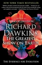 The Greatest Show on Earth ebook by Richard Dawkins