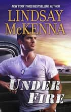 Under Fire ebook by Lindsay McKenna, Marilyn Pappano