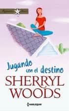 Jugando con el destino ebook by Sherryl Woods