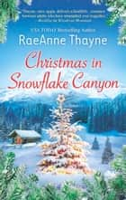 Christmas in Snowflake Canyon ebook by RaeAnne Thayne