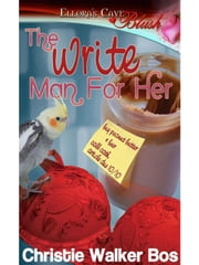 The Write Man for Her ebook by Christie Walker Bos