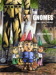 The Gnomes ebook by Nelson Pahl