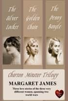 Charton Minster Trilogy (Choc Lit) ebook by Margaret James