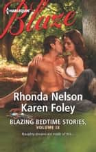 Blazing Bedtime Stories, Volume IX - An Anthology ebook by Rhonda Nelson, Karen Foley