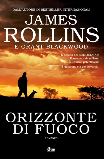 Orizzonte di fuoco ebook by James Rollins,Grant Blackwood