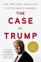 The Case for Trump ebook by Victor Davis Hanson
