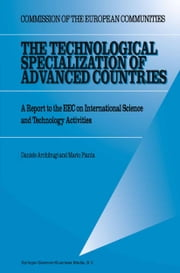 The Technological Specialization of Advanced Countries - A Report to the EEC on International Science and Technology Activities ebook by D. Archibugi,Mario Pianta