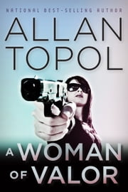 A Woman of Valor ebook by Allan Topol