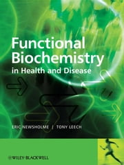 Functional Biochemistry in Health and Disease ebook by Eric Newsholme,Anthony  Leech