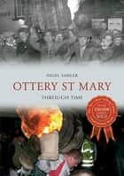 Ottery St Mary Through Time ebook by Nigel Sadler