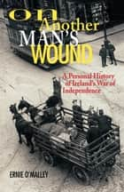 On Another Man's Wound ebook by Ernie O'Malley