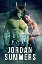 Fallon's Fall (Space Pirates 2) ebook by Jordan Summers