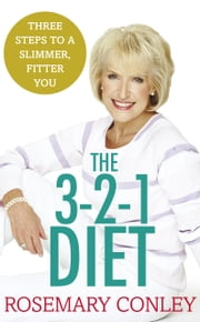 Rosemary Conley's 3-2-1 Diet - Just 3 steps to a slimmer, fitter you ebook by Rosemary Conley