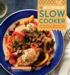 The Mediterranean Slow Cooker Cookbook ebook by Diane Phillips, Tara Donne