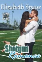 Shotgun Romance ebook by Elizabeth Spaur