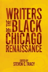 Writers of the Black Chicago Renaissance ebook by