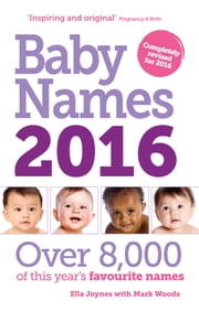 Baby Names 2016 ebook by Mark Woods,Ella Joynes