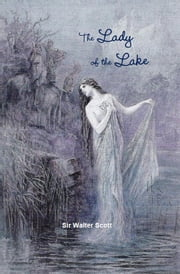 The Lady of the Lake ebook by Sir Walter Scott