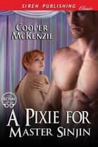 A Pixie for Master Sinjin ebook by Cooper McKenzie