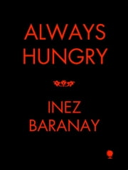 Always Hungry ebook by Inez Baranay